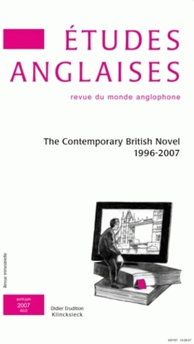 Etudes anglaises N° 60/2, Avril-Juin The Contemporary British Novel 1996-2007