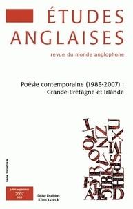 Bernard Brugière - Etudes anglaises N° 60/3, Juillet-Sep : Poésie contemporaine (1985-2007) : Grande-Bretagne et Irlande.
