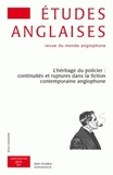 Camille Fort - Etudes anglaises N° 64/4, Octobre-déc : L'héritage du policier : continuités et ruptures dans la fiction contemporaine anglophone.