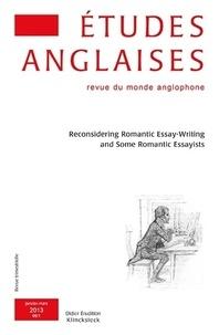 Denis Bonnecase et Marc Porée - Etudes anglaises N° 66/1, Janvier-mar : Reconsidering Romantic Essay-Writing and Some Romantic Essayists.