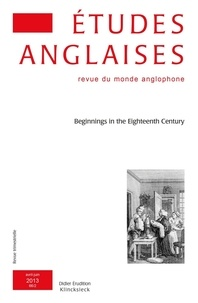Isabelle Bour - Etudes anglaises N° 66/2, Avril-juin  : Beginnings in the Eighteenth Century.