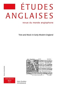 Pierre Dubois et Pierre Iselin - Etudes anglaises N° 67/4, Octobre-déc : Text and Music in Early Modern England.