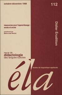 Marie-José Barbot - Etudes de Linguistique Appliquée N° 112, Octobre-déce : Ressources pour l'apprentissage : excès et accès.