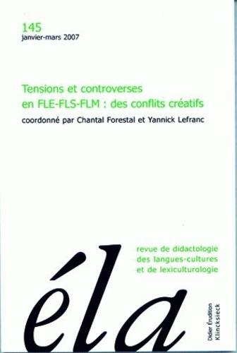 Etudes de Linguistique Appliquée N° 145, Janvier-mars Tensions et controverses en FLE-FLS-FLM : des conflits créatifs