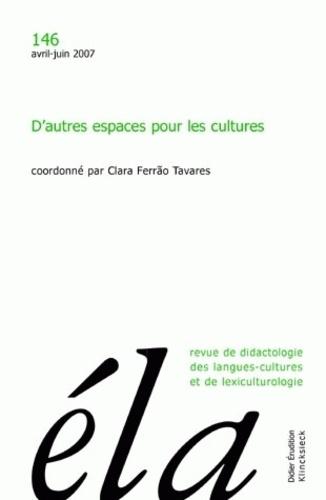 Clara Ferrão Tavares - Etudes de Linguistique Appliquée N° 146, Avril-juin 2 : D'autres espaces pour les cultures.