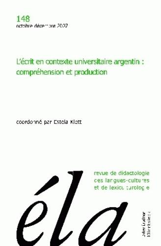 Etudes de Linguistique Appliquée N° 148, Octobre-déce L'écrit en contexte universitaire argentin : compréhension et production