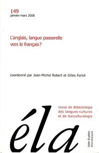 Jean-Michel Robert et Gilles Forlot - Etudes de Linguistique Appliquée N° 149, Janvier-mars : L'anglais, langue passerelle vers le français ?.
