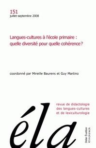 Mireille Baurens et Guy Martino - Etudes de Linguistique Appliquée N° 151, Juillet-sept : Langues-cultures à l'école primaire : quelle diversité pour quelle cohérence ?.