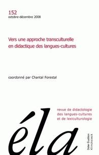 Chantal Forestal - Etudes de Linguistique Appliquée N° 152, Octobre-déce : Vers une approche transculturelle en didactique des langues-cultures.