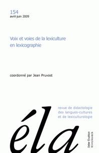 Jean Pruvost - Etudes de Linguistique Appliquée N° 154, Avril-juin 2 : Voix et voies de la lexiculture en lexicographie.