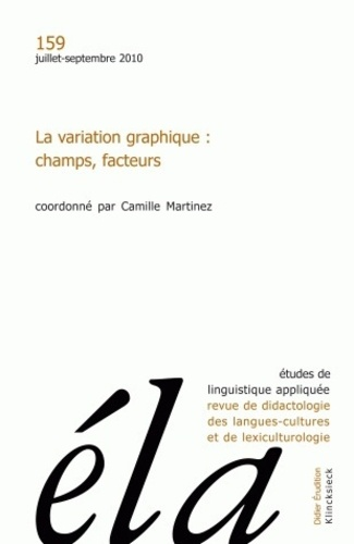 Robert Galisson - Etudes de Linguistique Appliquée N° 159, juillet-sept : La variation graphique : champs, facteurs.