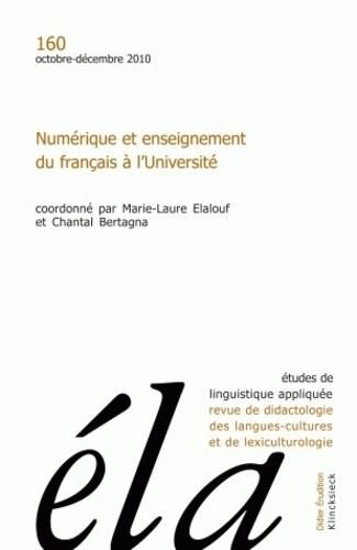 Marie-Laure Elalouf et Chantal Bertagna - Etudes de Linguistique Appliquée N° 160, Octobre-déce : Numérique et enseignement du français à l'Université.