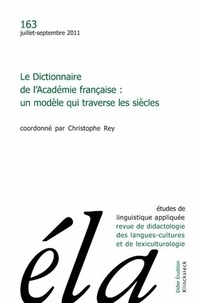 Robert Galisson - Etudes de Linguistique Appliquée N° 163, Juillet-sept : Le Dictionnaire de l'Académie française - Un modèle qui traverse les siècles.