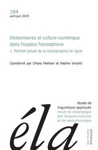 Chiara Molinari et Nadine Vincent - Etudes de Linguistique Appliquée N° 194, avril-juin 2 : Dictionnaires et culture numérique dans l'espace francophone - 1, Portrait actuel de la lexicographie en ligne.