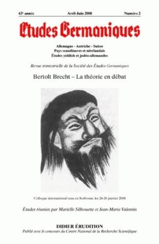 Marielle Silhouette et Jean-Marie Valentin - Etudes Germaniques N° 250, 2/2008 : Bertolt Brecht - La théorie en débat.