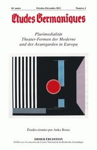 Anke Bosse - Etudes Germaniques N° 264, 4/2011 : Plurimedialität Theater-Formen der Moderne und der Avantgarden in Europa.