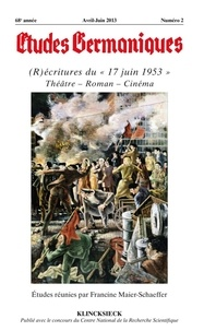 """Francine Maier-Schaeffer - Etudes Germaniques N° 270, 2/2013 : (R)écritures du """"17 juin 1953"""" - Théâtre, Roman, Cinéma."""