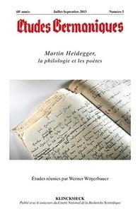 Jean-Marie Valentin - Etudes Germaniques N° 271, 3/2013 : Martin Heidegger, la philologie et les poètes.