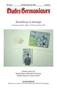 Sylvain Briens et Mickaëlle Cedergren - Etudes Germaniques N° 272, 4/2013 : Strindberg en héritage.