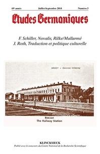 Jean-Marie Valentin - Etudes Germaniques N° 275, 3/2014 : F. Schiller, Novalis, Rilke, Mallarmé, J. Roth - Traduction et politique culturelle.