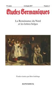 Kim Andringa - Etudes Germaniques N° 286, 2/2017 : La Renaissance du Nord et les lettres belges.
