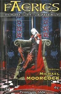 Charles de Lint et Claire Panier-Alix - Faeries N° 14 : Spécial Michael Moorcock.
