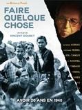 Vincent Goubet - Faire quelque chose - Avoir 20 ans en 1940. 1 DVD