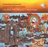 """Nicole Coppey - Gamelan javanais et poésie indonésienne - """"Un, deux, trois, musiques..."""". 1 CD audio"""