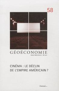 Didier Lucas - Géoéconomie N° 58, Eté 2011 : Cinéma : le déclin de l'empire américain ?.