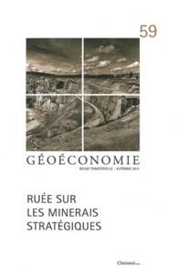 Christophe-Alexandre Paillard et François Bersani - Géoéconomie N° 59 : Ruée sur les minerais stratégiques.