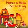 Alain Carré et Philippe Chanon - Histoire de Babar ; Pierre et le loup.