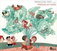 Françoise Diep - Histoires en herbe. 1 CD audio
