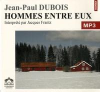 Jean-Paul Dubois - Hommes entre eux. 1 CD audio MP3