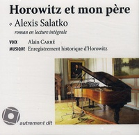 Alexis Salatko - Horowitz et mon père. 1 CD audio MP3
