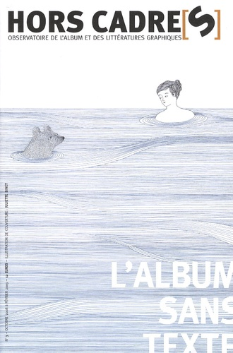 Olivier Belhomme - Hors Cadre(s) N° 3, Octobre 2008 : L'album sans texte.