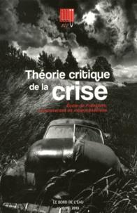 Patrick Vassort et Nicolas Oblin - Illusio N° 10/11-2013 : Théorie critique de la crise - Ecole de Francfort, controverses et interprétations.