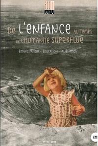 Nicolas Oblin - Illusio N° 18, automne 2018 : De l'enfance au temps de l'humanité superflue - Volume 1, Emancipation, éducation, aliénation.