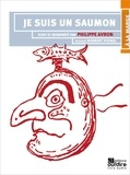 Philippe Avron - Je suis un saumon. 1 CD audio
