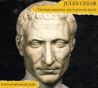 Alain Cardinaud - Jules César - Une lente ascension vers le pouvoir absolu. 2 CD audio