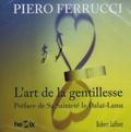 Piero Ferrucci - L'art de la gentillesse - CD audio MP3.