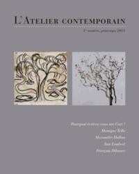 Alexandre Hollan et Ann Loubert - L'Atelier contemporain N° 1 : Pourquoi écrivez-vous sur l'art ?.