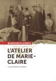 Marguerite Audoux - L'atelier de Marie-Claire. 1 CD audio