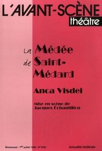 Anca Visdei - L'Avant-scène théâtre N° 1033, 1er juillet : La Médée de Saint-Médard.