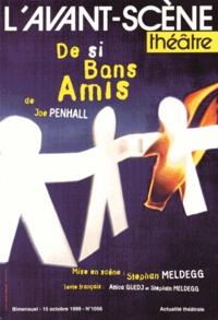 Joe Penhall - L'Avant-scène théâtre N° 1056, 15 octobre  : De si bons amis.