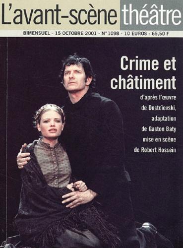 Gaston Baty et Fédor Dostoïevski - L'avant-scène théâtre N° 1098 15 Octobre 2001 : Crime et châtiment.