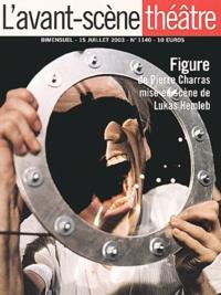 Danielle Dumas et  Collectif - L'Avant-scène théâtre N° 1140 : Figure de Pierre Charras,mise en scène de Lukas Hemleb - 15 Juillet 2003.