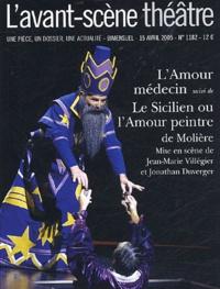 Michel Parouty et Armelle Héliot - L'Avant-scène théâtre N° 1182, 15 Avril 20 : L'Amour médecin suivi de Le Sicilien ou l'Amour peintre.
