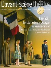 Mehdi Charef - L'Avant-scène théâtre N° 1187, Août 2005 : 1962, le dernier voyage.