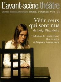 Luigi Pirandello - L'Avant-scène théâtre N° 1195, 1er janvier : Vêtir ceux qui sont nus.