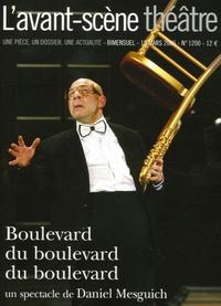 Daniel Mesguich et Olivier Celik - L'Avant-scène théâtre N° 1200, 15 mars 200 : Boulevard du boulevard du boulevard.